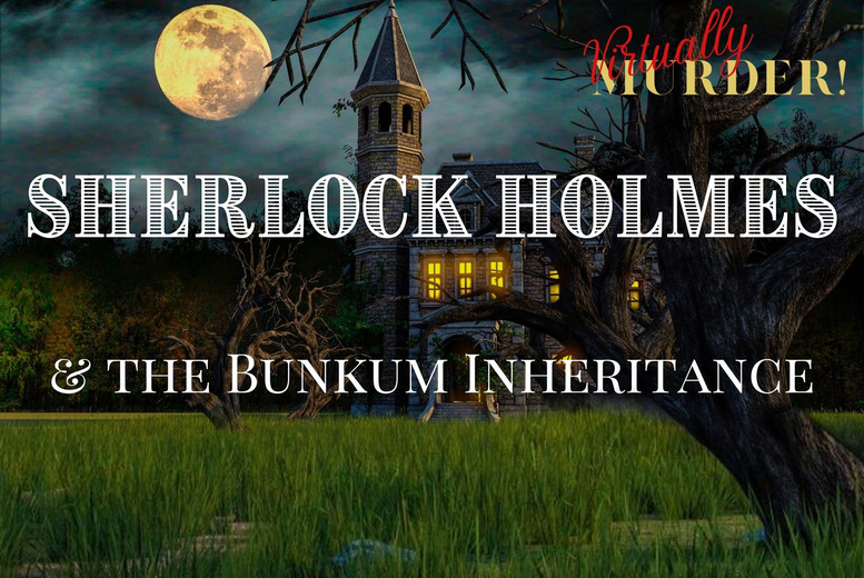 Image of £10 instead of £30 for a virtual murder mystery event for two people from Murder Mystery - discover Sherlock Holmes & The Bunkum inheritance and save 67%